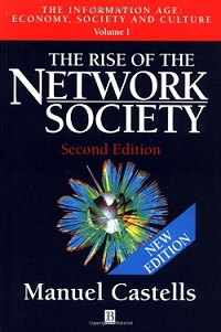 Manuel Castells, The Rise of the Network Society