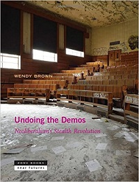 Wendy Brown, Undoing the Demos