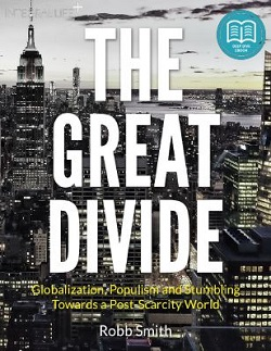 The Great Divide, Trump, Populism and the Rise of a Post-Scarcity World