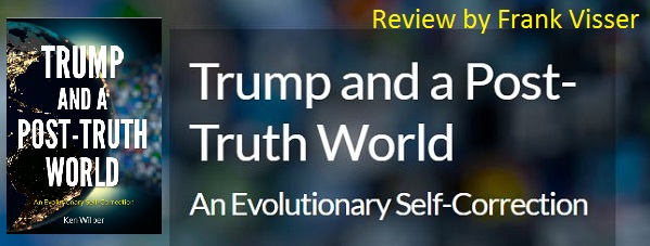 Review of Ken Wilber, Tump and a Post-Truth World