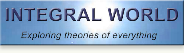 Integral World: Exploring Theories of Everything - An independent forum for a critical discussion of the integral philosophy of Ken Wilber.