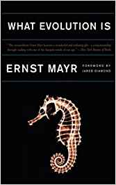 Ernst Mayr, What Evolution Is