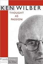 Ken Wilber: Thought as Passion, Frank Visser