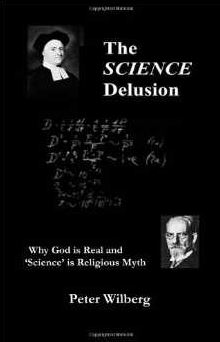 The Science Delusion: Why God is Real and Science is Religious Myth