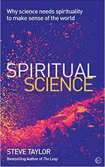 Spiritual Science: Why science needs spirituality to make sense of the world