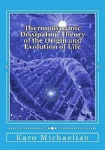 Thermodynamic Dissipation Theory of the Origin and Evolution of Life