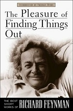 The Pleasure of Finding Things Out, Richard Feyman