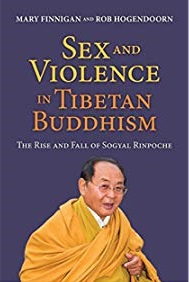 Sex and Violence in Tibetan Buddhism: The Rise and Fall of Sogyal Rinpoche