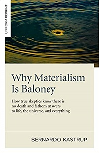 Why Materialism is Baloney, Bernardo Kastrup