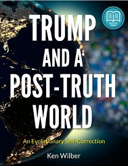 Ken Wilber's trump and a post-truth  world