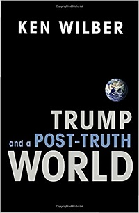 Ken Wilber: Trump and the Post-Trump World